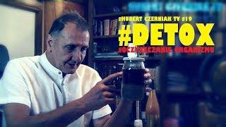 Hubert Czerniak TV #19 #Detox #Naturalne oczyszczanie #Regeneracja #Terapia #Toksyny #Metale ciężkie