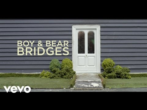 Boy & Bear - Bridges (Official Video)