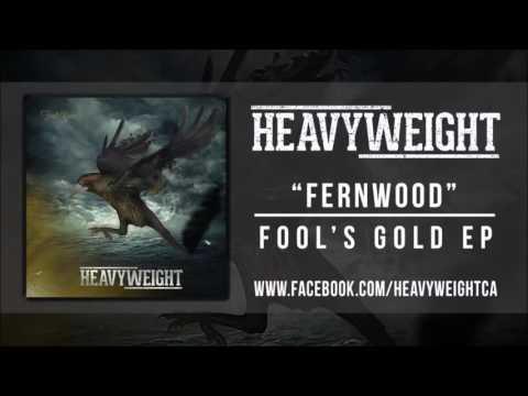"""Heavyweight - """"Fernwood"""""""