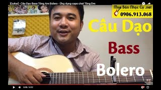 [Guitar Talk #4 ] - Câu Dạo Bass Tông Am Bolero - Ứng dụng capo chơi Tông Dm