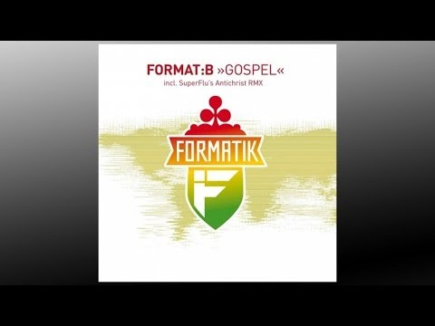 Format:B - Gospel (Super Flu's Antichrist Remix) - FMK005