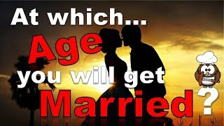 Download lagu ✔ At Which Age You Will Get Married?