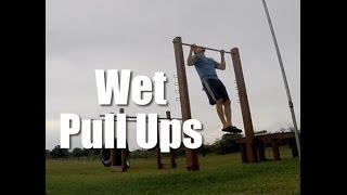 Wet Pull Ups