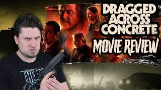 Dragged Across Concrete (2018) - Movie Review