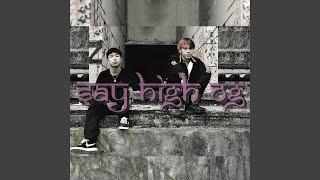 SAY HIGH OG (feat. Highhot)