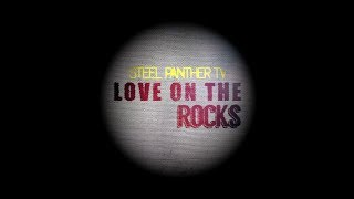 Steel Panther TV - Love On The Rocks #9 Thumbnail