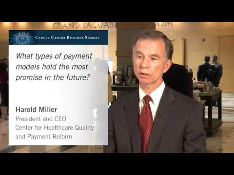 Harold Miller explains what types of payment models hold the most promise for oncologists