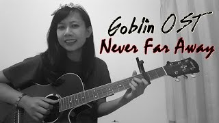 Goblin 도깨비 OST - Never Far Away (Round and Round) Acoustic Cover Mp3