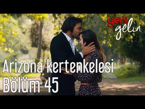 Yeni Gelin 45. Bölüm - Arizona Kertenkelesi