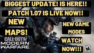 Call Of Duty Modern Warfare Patch 1.07 NOTES |Biggest Patch New Maps, Game Modes| LATEST | Dev Error