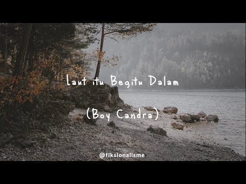 Musikalisasi Puisi : Laut Itu Begitu Dalam (Boy Candra)