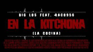 Big Los - En La Kitchona (Ft. Raco956)