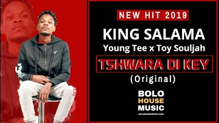 King Salama x Young Tee x Toy Souljah - Tshwara Di Key New Hit 2019