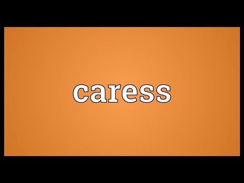 Caress Meaning