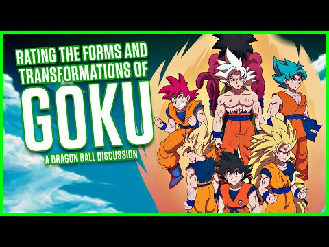 Rating GOKU'S Forms & Transformations: Dragonball Discussion