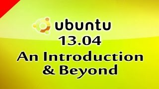 (Part 3) Ubuntu 13.04 Linux Based Free Operating System An Introduction