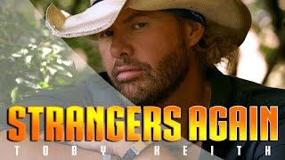 TOBY KEITH - Strangers Again