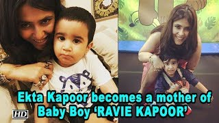Ekta Kapoor becomes a mother of Baby Boy named 'RAVIE KAPOOR'