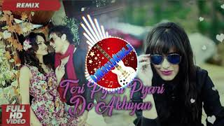 Teri Pyari Pyari do Akhiyan DJ song Dinesh Bhati