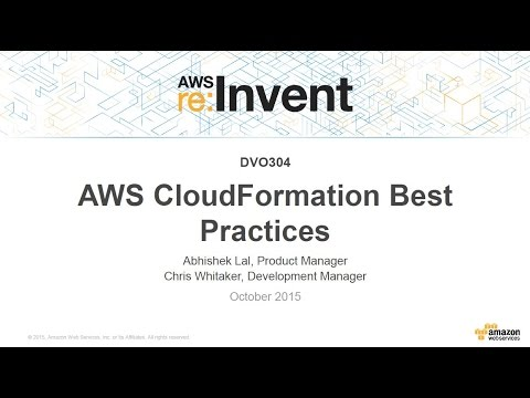 AWS re:Invent 2015: AWS CloudFormation Best Practices (DVO304)