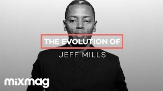 JEFF MILLS: The evolution of...