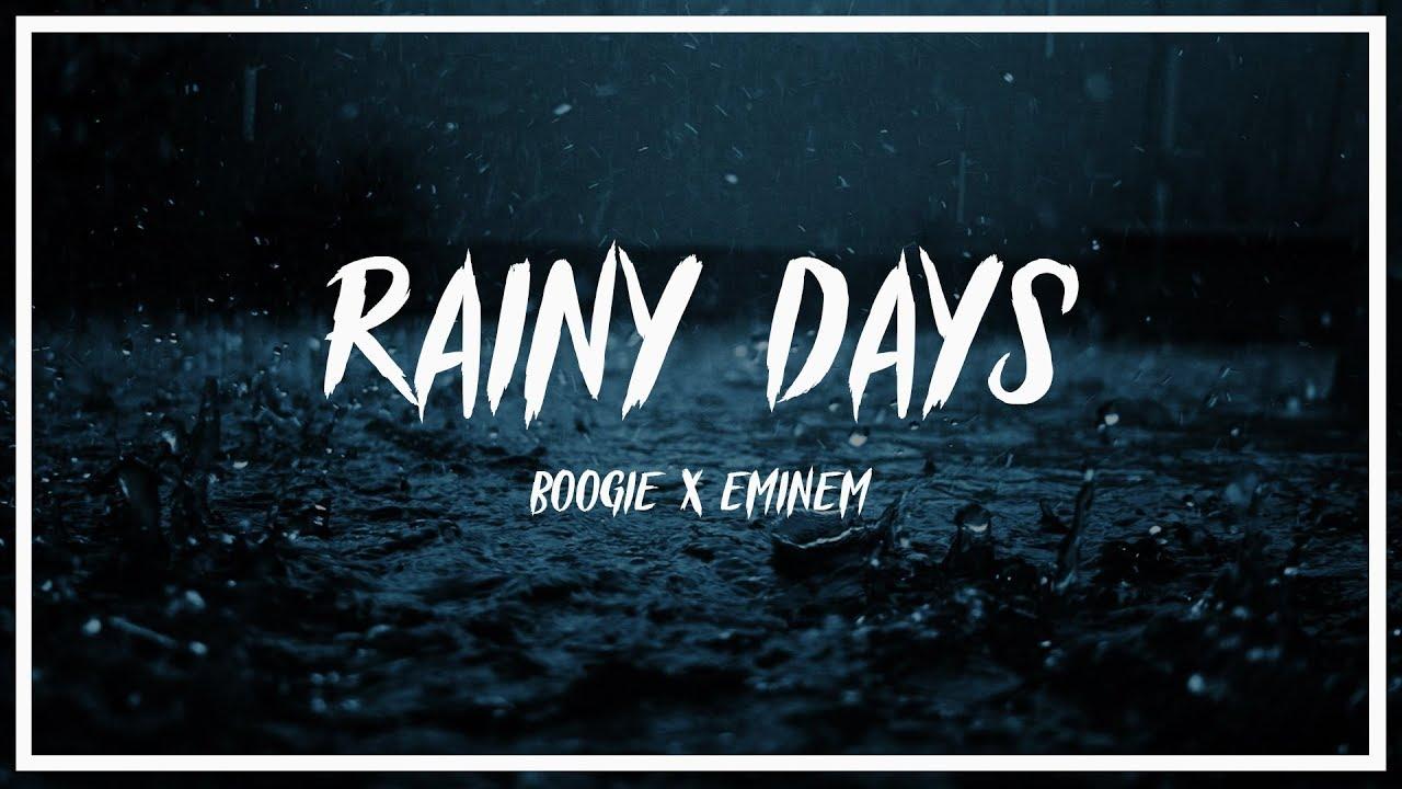 Download Boogie x Eminem - Rainy Days (Lyrics)