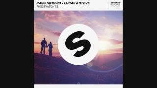 Bassjackers x Lucas & Steve - These Heights (Jay Hardway Remix)