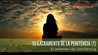Sacramento de la Penitencia (1) I El exámen de conciencia