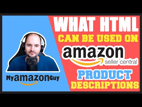 What HTML Can Be Used On Amazon Seller Central Product Descriptions?