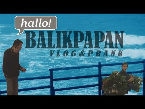 VLOG & PRANK | BALIKPAPAN 3 DAYS !