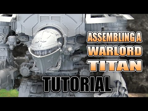 8 Modeling Hacks For The Warlord Titan You Should Know