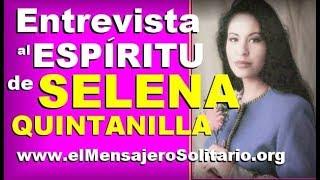 Entrevista al espiritu de Selena Quintanila Parte 1