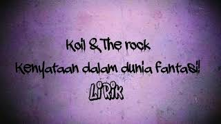 Liriik Koil Feat The Rock DUNIA FANTASI.mp3