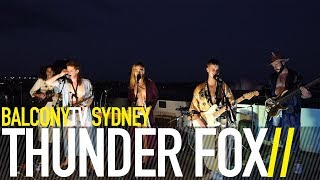 THUNDER FOX - TWO FOR ONE (BalconyTV)