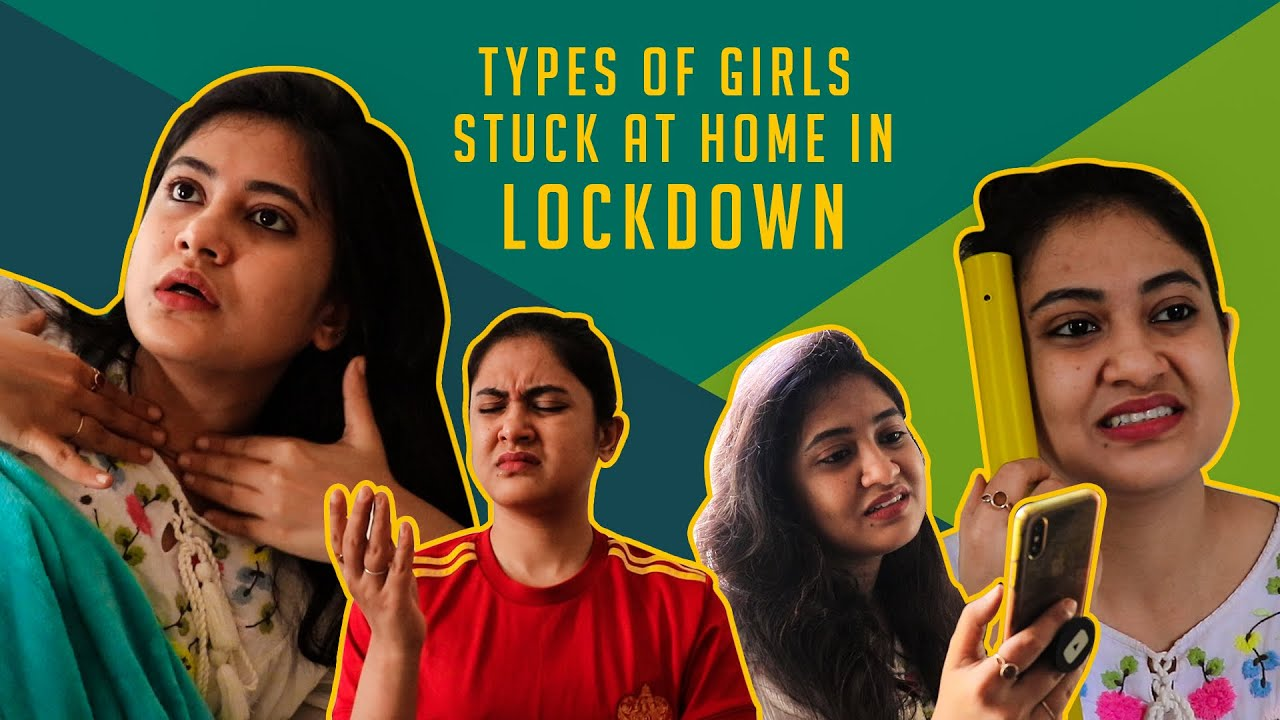 Types Of Girls Stuck At Home During Lockdown // Captain Nick