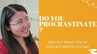 What Type of Procrastinator Are You? 5 Types of Procrastinator Explained!
