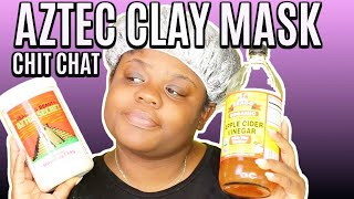 Aztec Indian Clay Mask on Natural Hair Chit Chat