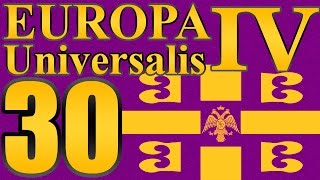"Europa Universalis 4 Byzantium ""Widescreen Mode"" EP:30"