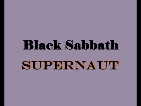 Black Sabbath SUPERNAUT with Lyrics