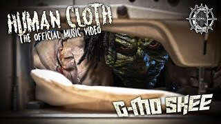 G-Mo Skee - Human Cloth Official Music Video
