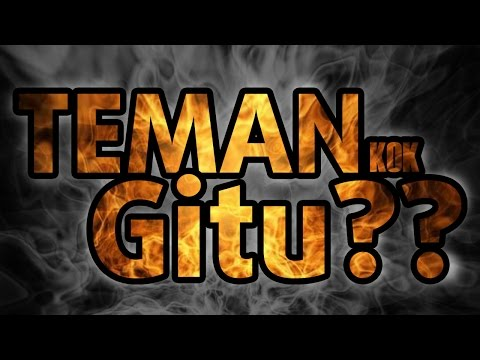 Teman Kok Gitu?? Official Multimedia Short Movie Full 2017