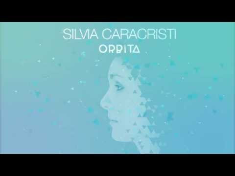 Silvia Caracristi - Orbita - 8.Riderai