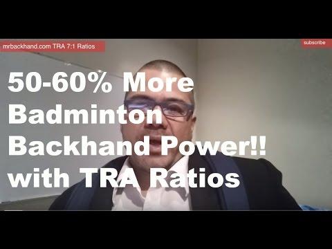 35. Badminton Backhand Scientific Technique for Power TRA 7:1 ratios 50-60% more power