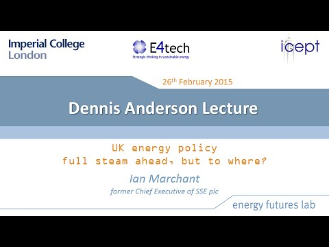 Dennis Anderson Lecture: UK energy policy - full steam ahead