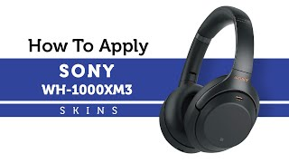How to Apply Capes Sony WH-1000XM3 Skins