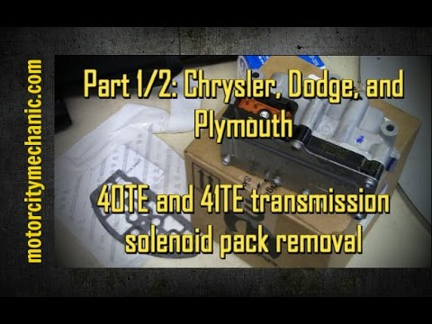 Part 1/2: Chrysler, Dodge, and Plymouth 40TE/41TE transmission solenoid pack