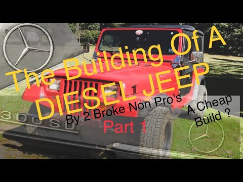 My Jeep Wrangler YJ Mercedes Diesel Conversion / Build Part 1