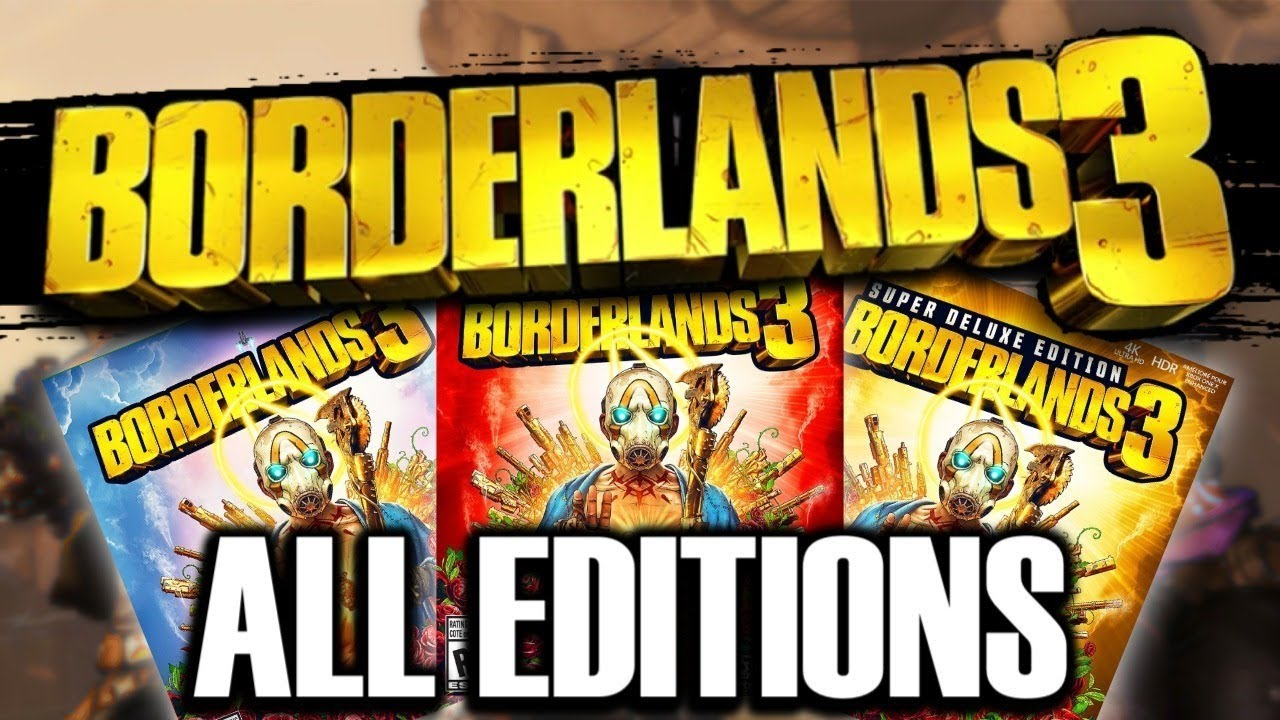 Which Borderlands 3 Edition SHOULD YOU BUY? (Standard, Deluxe, Super  Deluxe, Or Collectors Edition)