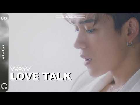 WayV (威神V) - Love Talk  [8D AUDIO USE HEADPHONES 🎧]