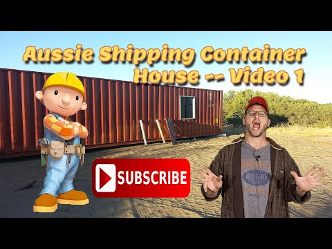 Australian Shipping Container House – video 1 – The Intro
